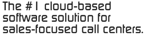 The #1 cloud-based software solution for sales-focused call centers.
